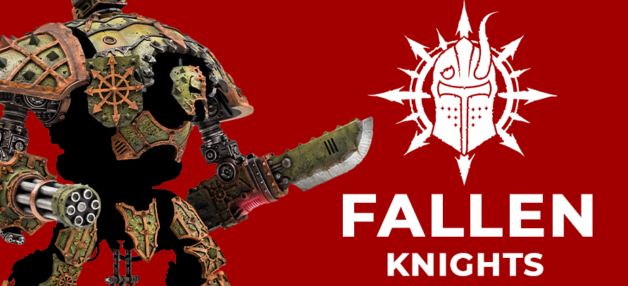 Product line focus: Fallen Knights